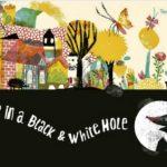 MOLE IN A BLACK  & WHITE HOLE